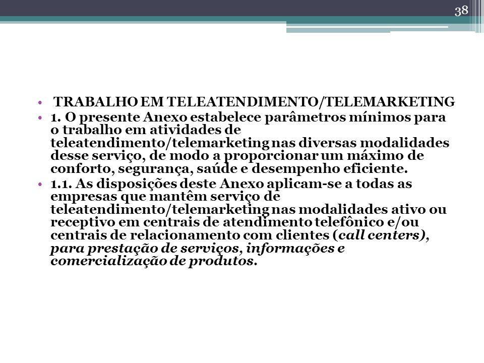 TRABALHO EM TELEATENDIMENTO/TELEMARKETING
