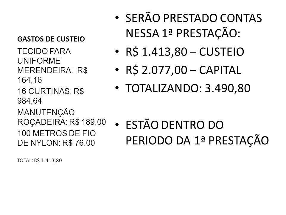 SERÃO PRESTADO CONTAS NESSA 1ª PRESTAÇÃO: R$ 1.413,80 – CUSTEIO