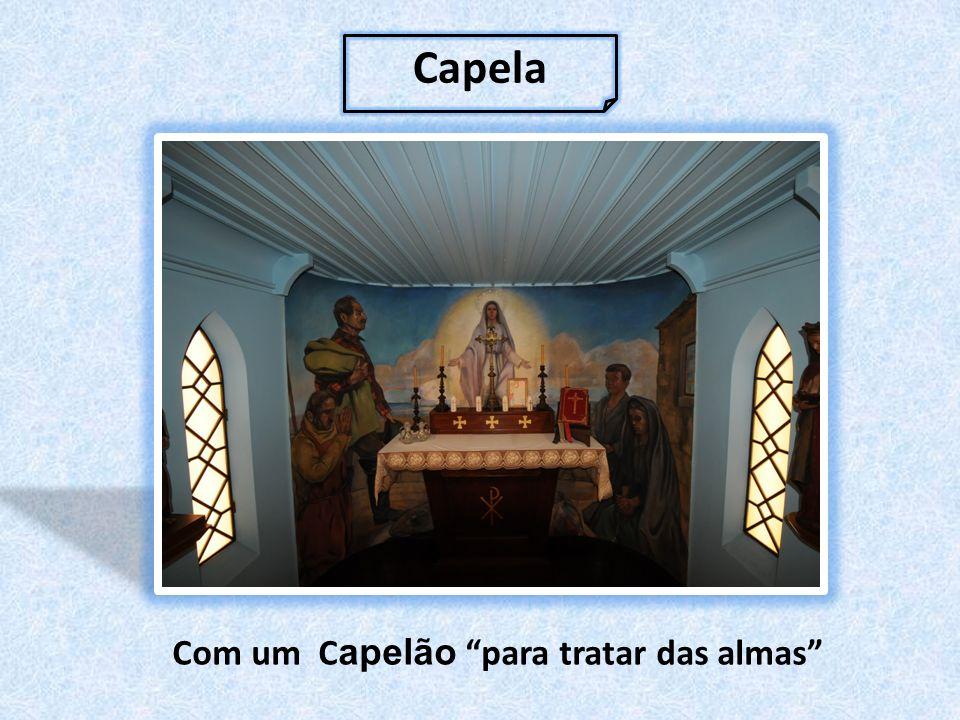 Capela Com um Capelão para tratar das almas