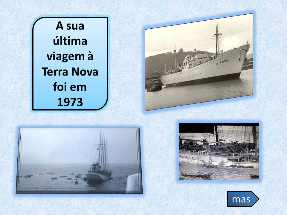 A sua última viagem à Terra Nova foi em 1973