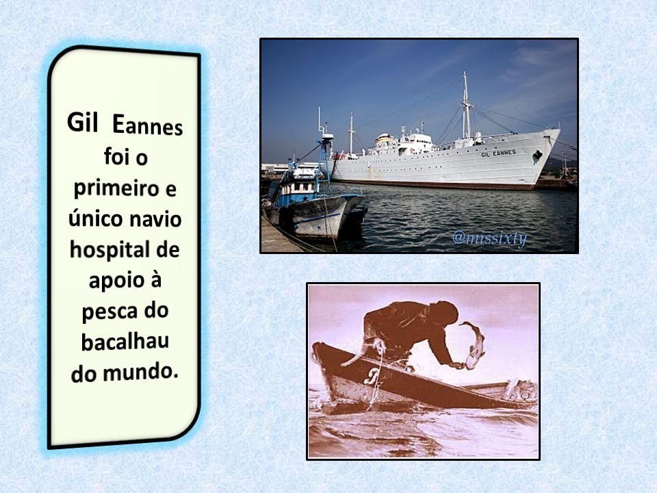 Gil Eannes foi o primeiro e único navio hospital de apoio à pesca do bacalhau do mundo.