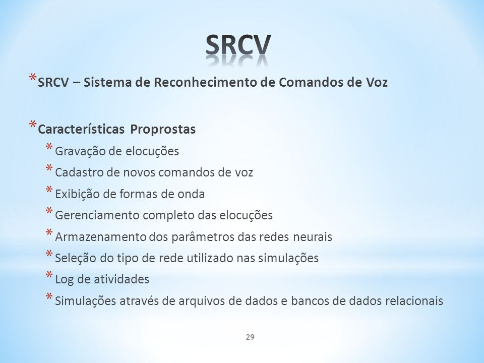 SRCV SRCV – Sistema de Reconhecimento de Comandos de Voz