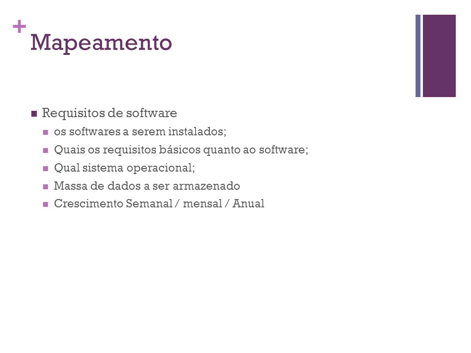 Mapeamento Requisitos de software os softwares a serem instalados;