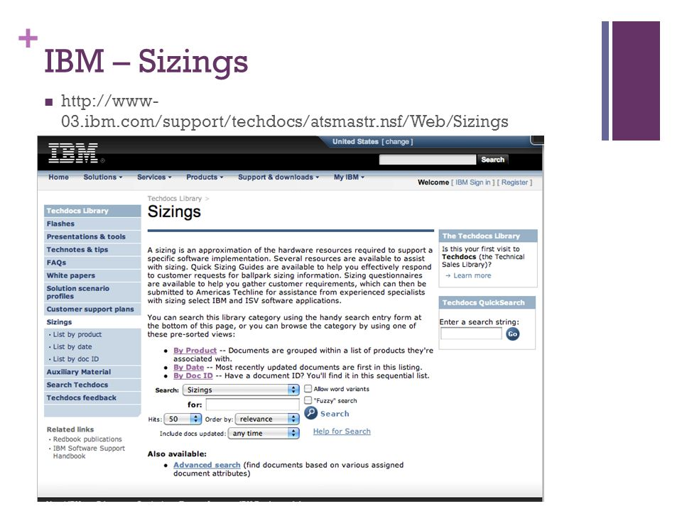 IBM – Sizings http://www- 03.ibm.com/support/techdocs/atsmastr.nsf/Web/Sizings