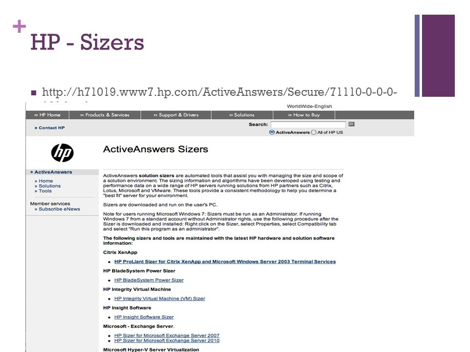 HP - Sizers http://h71019.www7.hp.com/ActiveAnswers/Secure/71110-0-0-0- 121.html