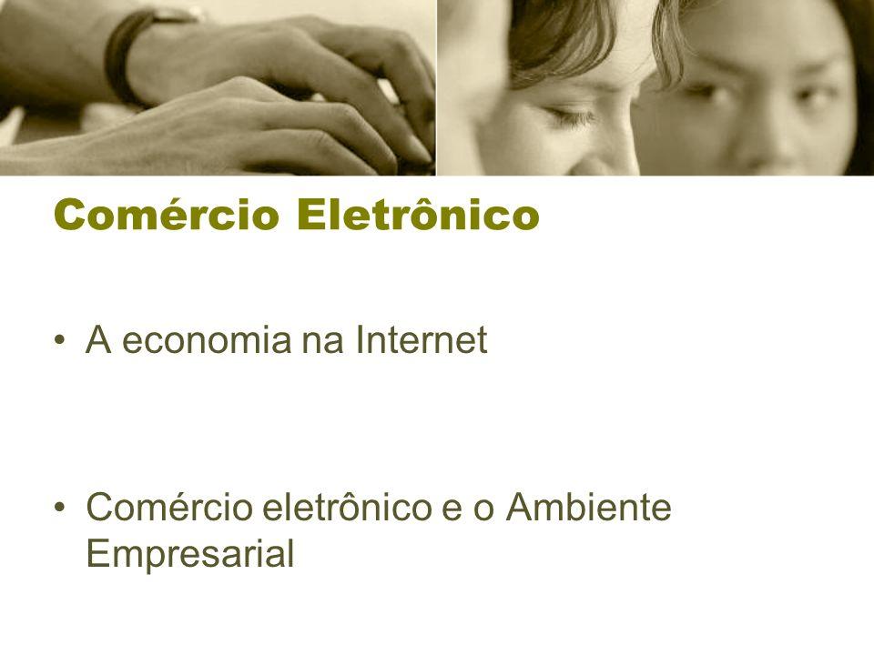 Comércio Eletrônico A economia na Internet