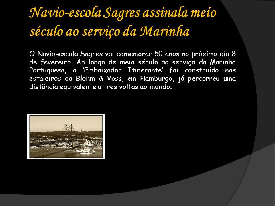 Navio-escola Sagres assinala meio século ao serviço da Marinha