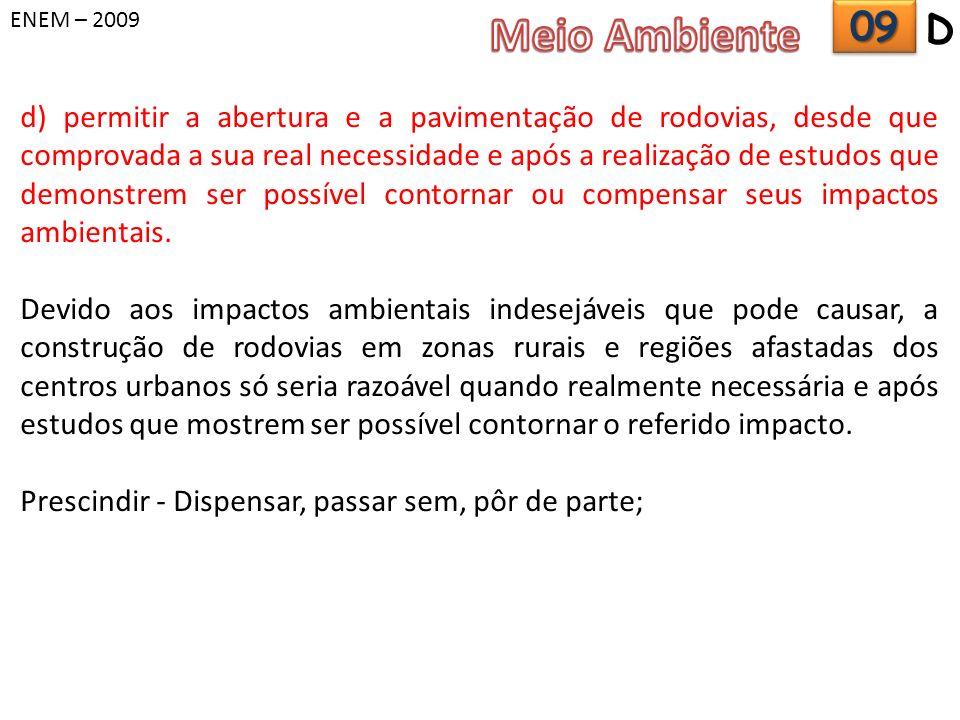 ENEM – 2009 Meio Ambiente. 09. D.