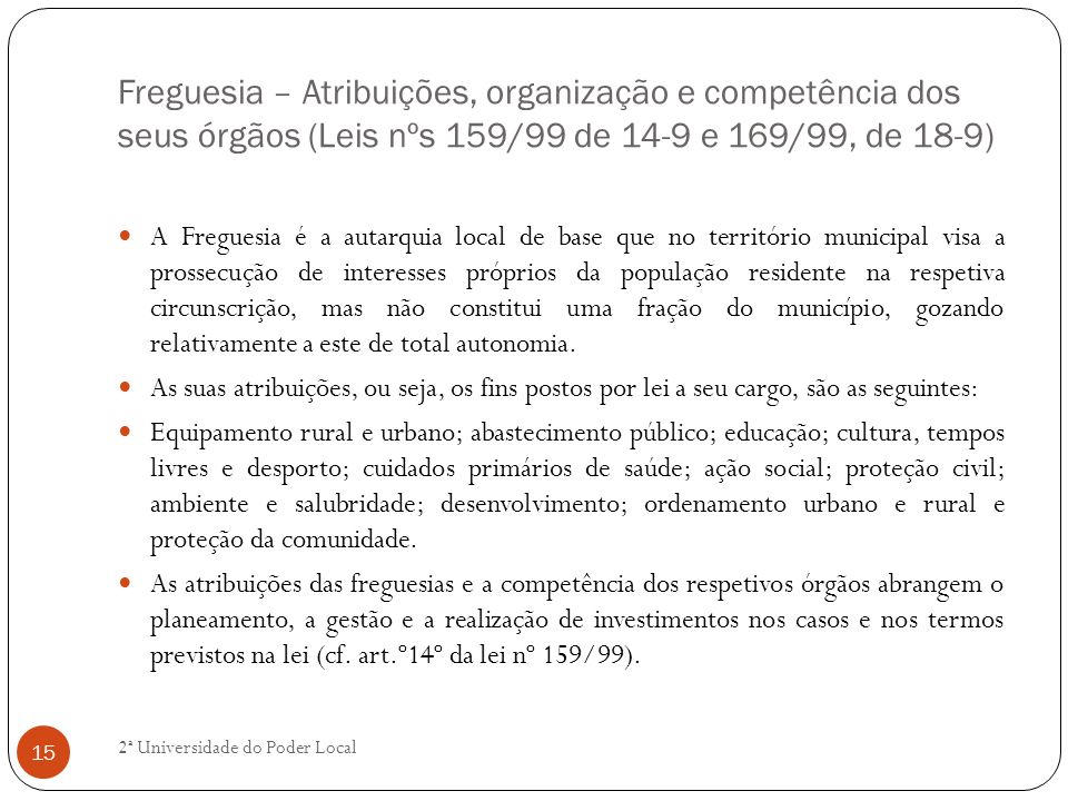 Freguesia – Atribuições, organização e competência dos seus órgãos (Leis nºs 159/99 de 14-9 e 169/99, de 18-9)