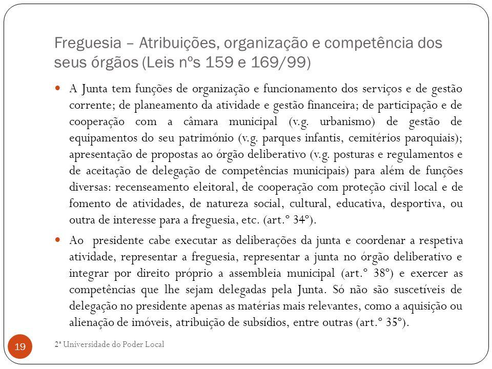 Freguesia – Atribuições, organização e competência dos seus órgãos (Leis nºs 159 e 169/99)