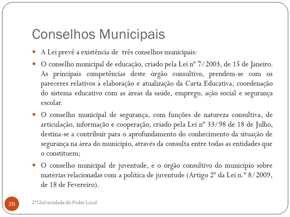 Conselhos Municipais A Lei prevê a existência de três conselhos municipais: