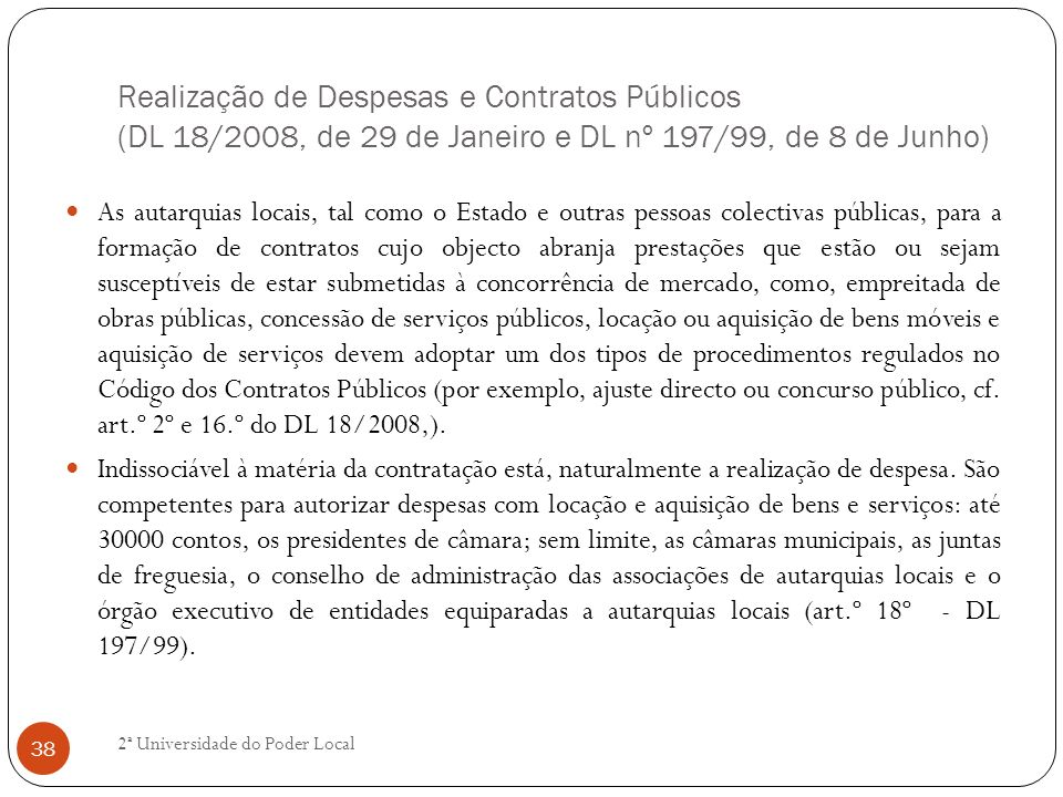 Realização de Despesas e Contratos Públicos (DL 18/2008, de 29 de Janeiro e DL nº 197/99, de 8 de Junho)
