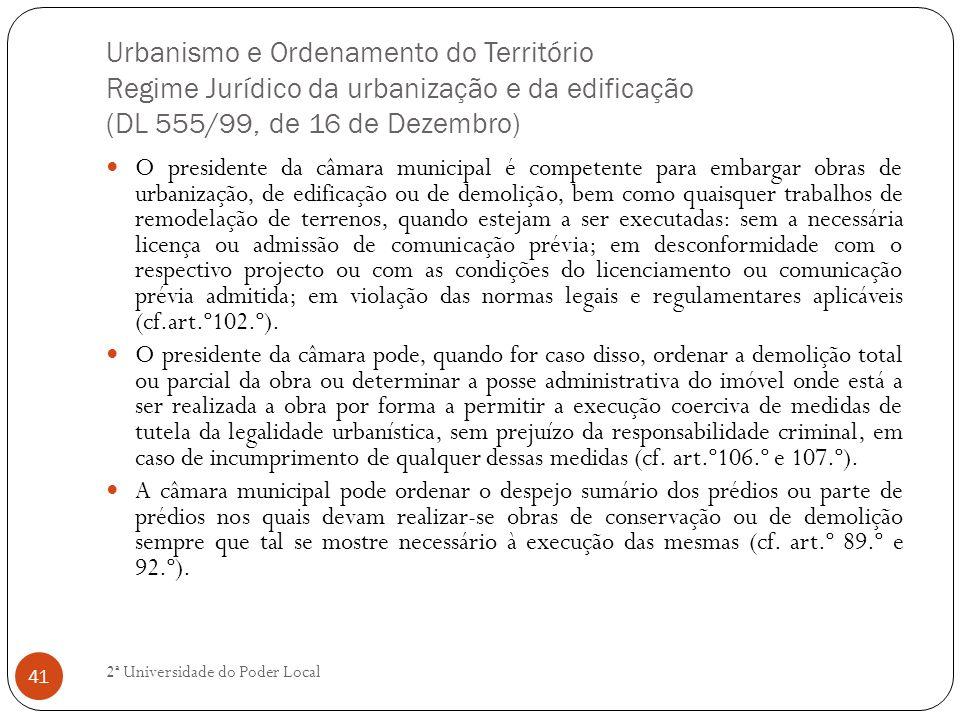 Urbanismo e Ordenamento do Território Regime Jurídico da urbanização e da edificação (DL 555/99, de 16 de Dezembro)