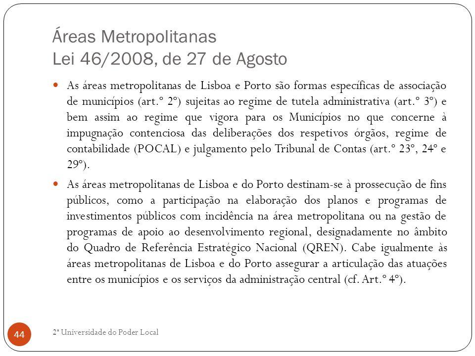 Áreas Metropolitanas Lei 46/2008, de 27 de Agosto