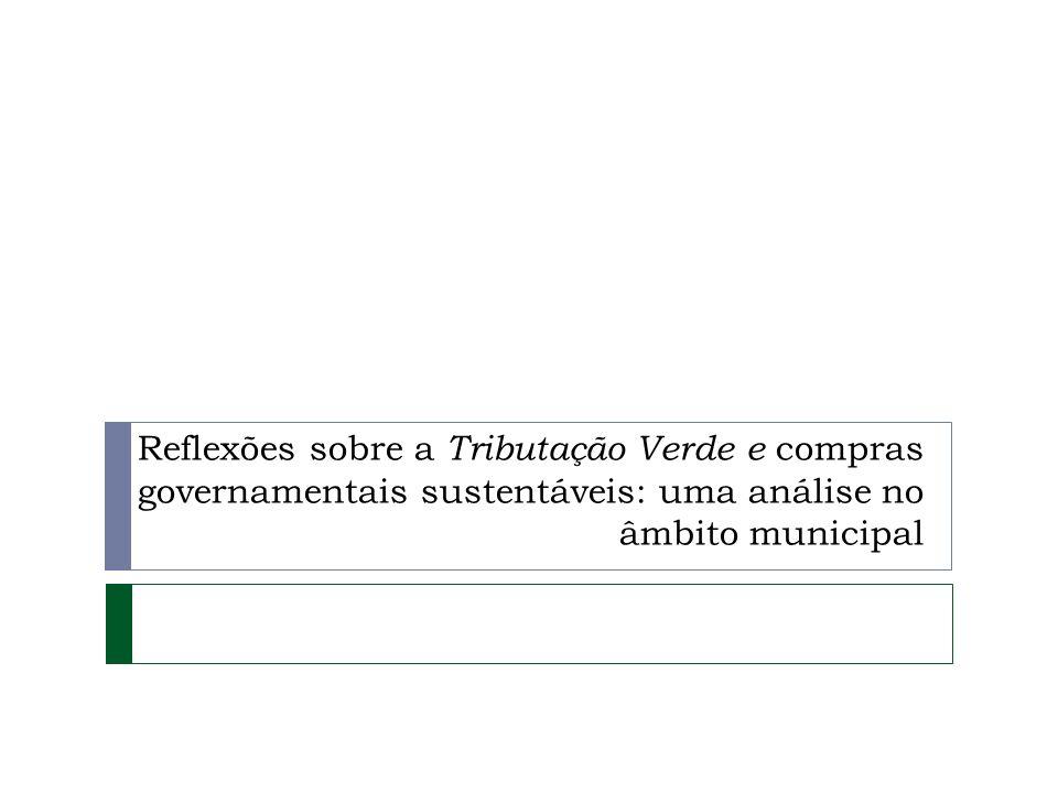 Reflexões sobre a Tributação Verde e compras governamentais sustentáveis: uma análise no âmbito municipal