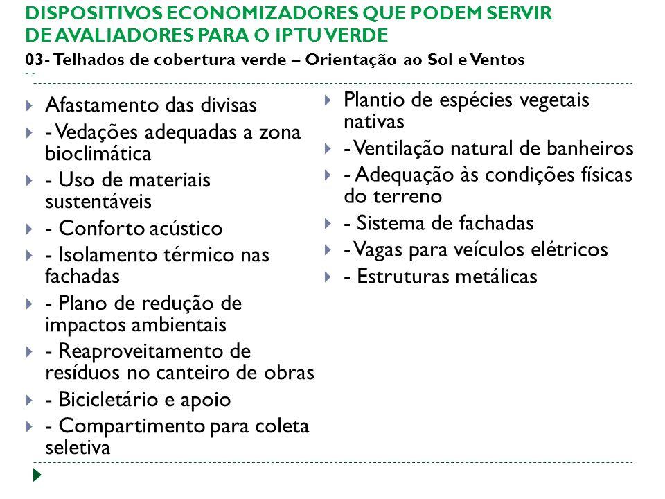 Plantio de espécies vegetais nativas - Ventilação natural de banheiros
