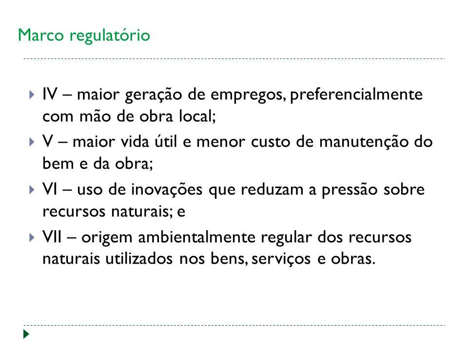 Marco regulatório IV – maior geração de empregos, preferencialmente com mão de obra local;