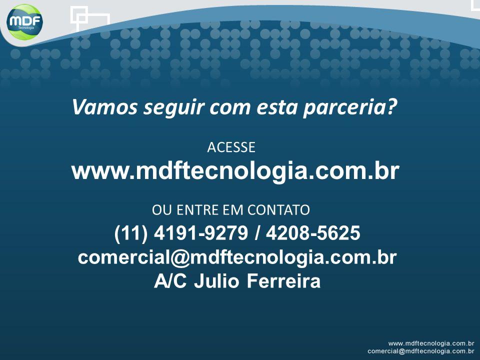 www.mdftecnologia.com.br Vamos seguir com esta parceria