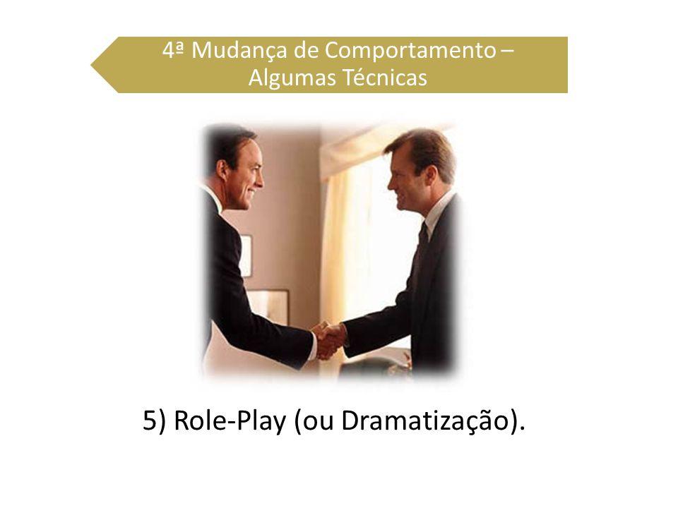 5) Role-Play (ou Dramatização).
