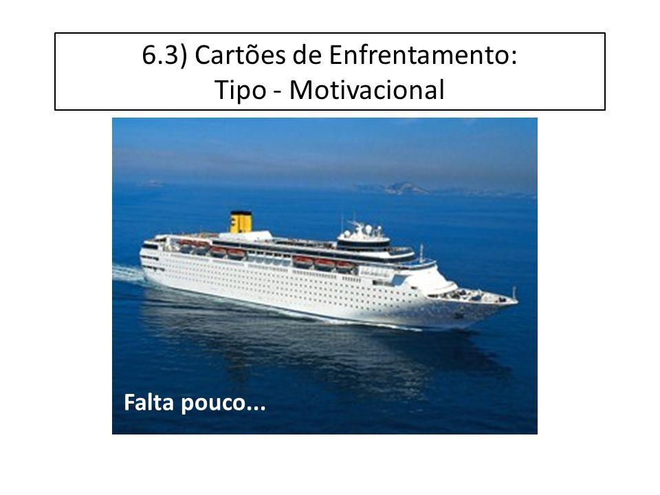 6.3) Cartões de Enfrentamento: Tipo - Motivacional