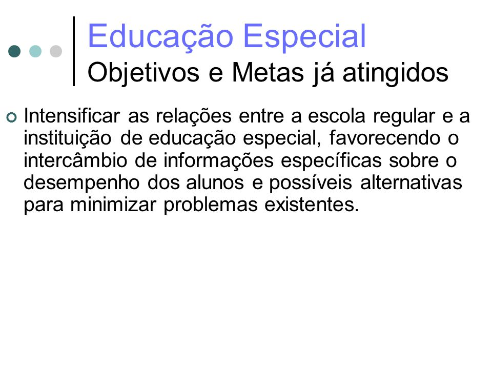 Educação Especial Objetivos e Metas já atingidos