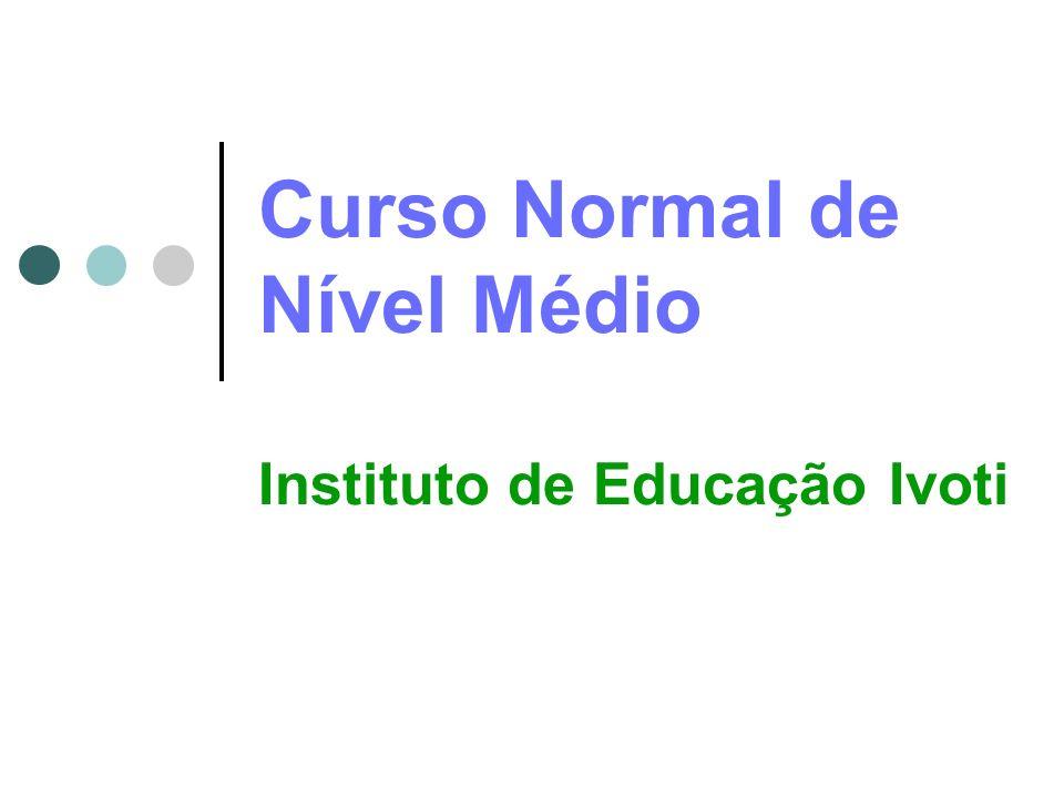 Curso Normal de Nível Médio Instituto de Educação Ivoti