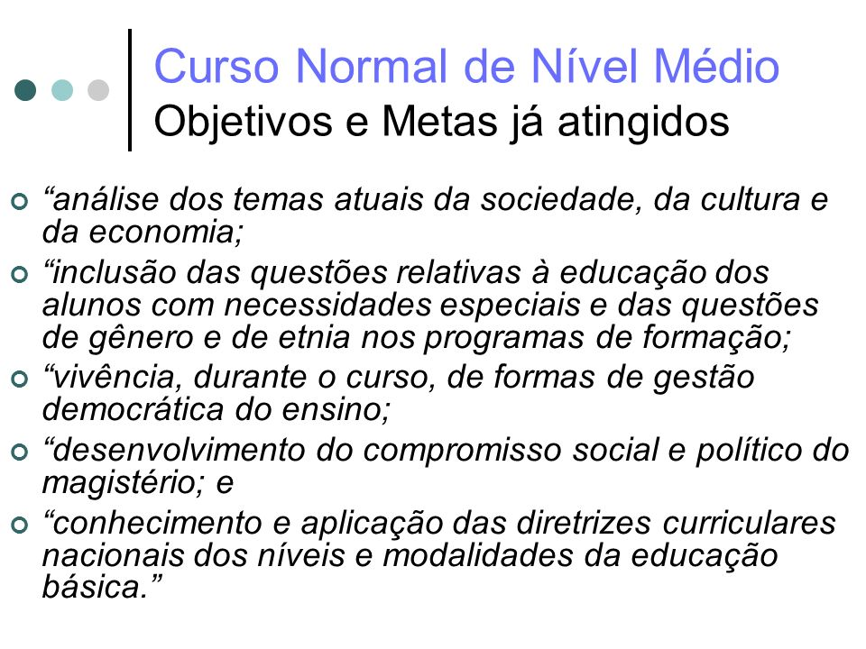 Curso Normal de Nível Médio Objetivos e Metas já atingidos