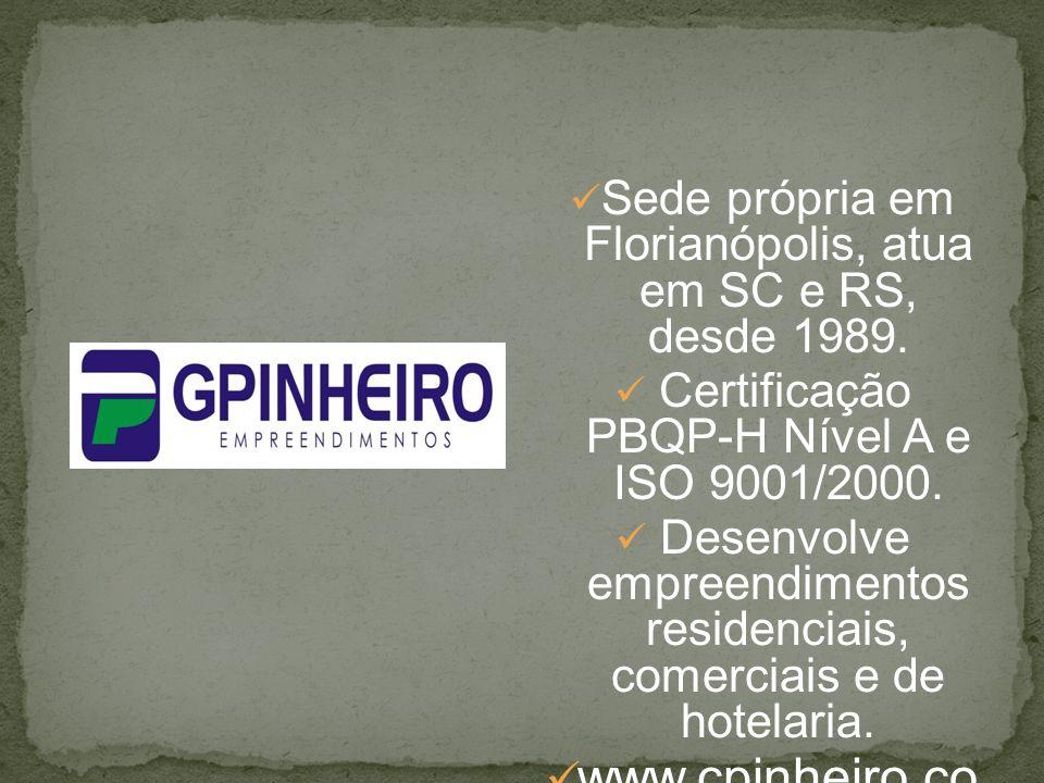 Sede própria em Florianópolis, atua em SC e RS, desde 1989.