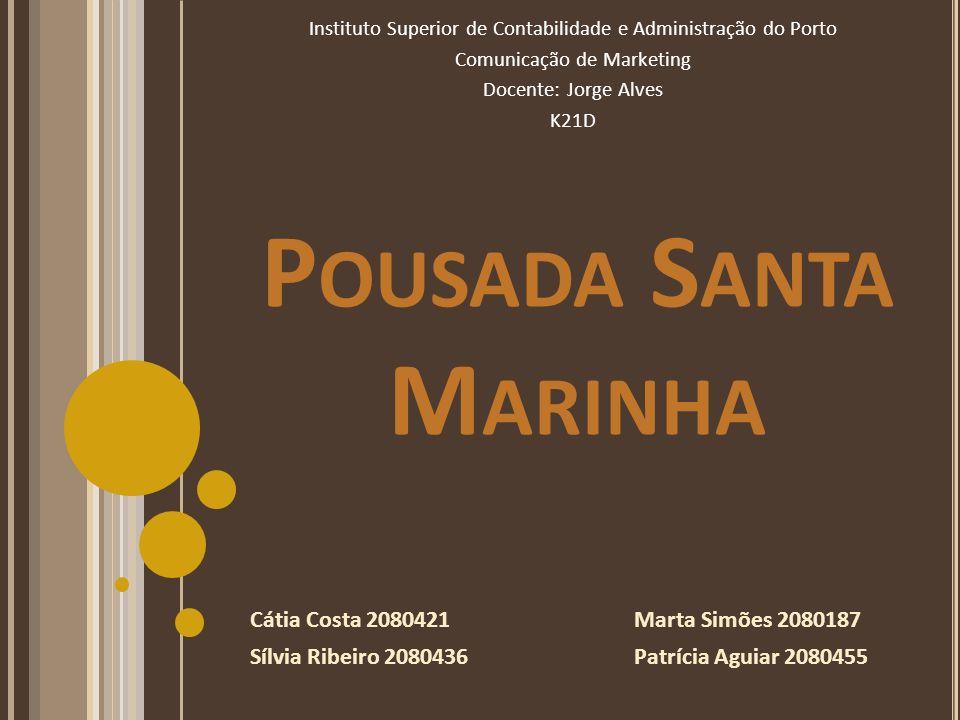 Pousada Santa Marinha Cátia Costa 2080421 Marta Simões 2080187