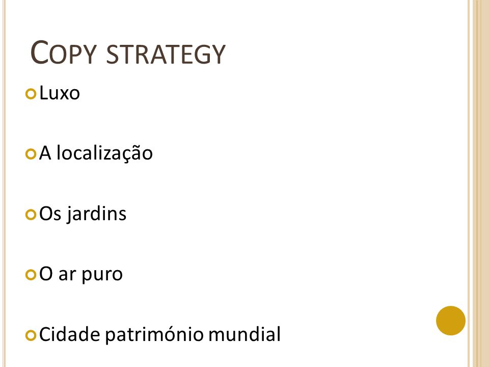 Copy strategy Luxo A localização Os jardins O ar puro