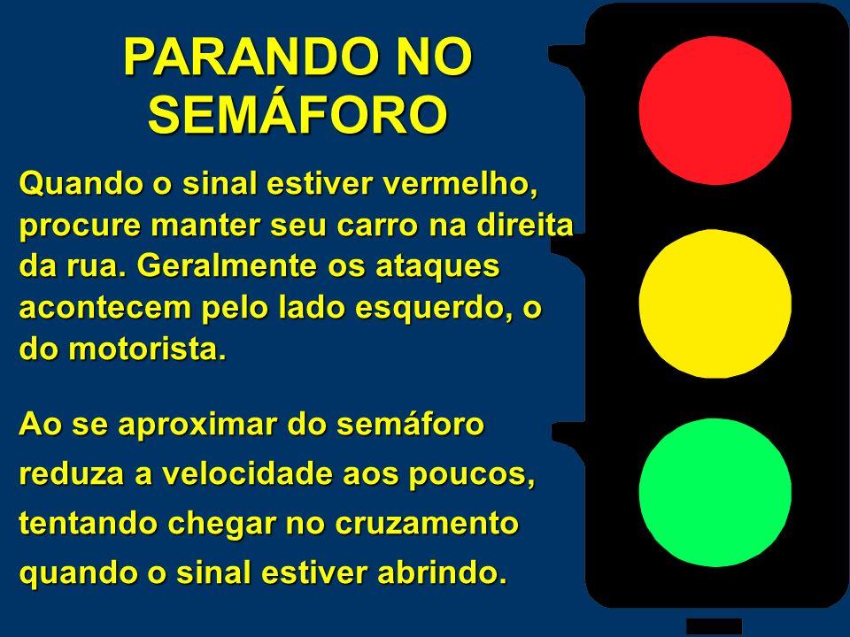 PARANDO NO SEMÁFORO