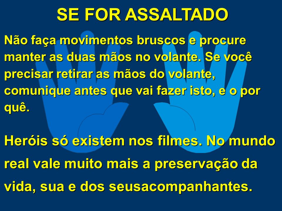 SE FOR ASSALTADO