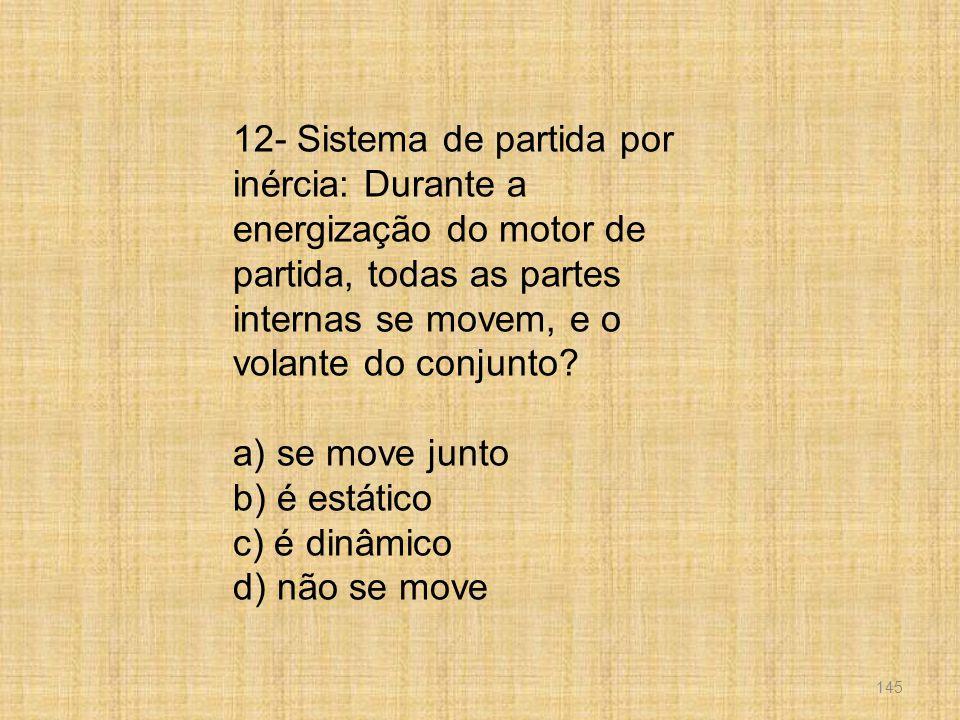 12- Sistema de partida por inércia: Durante a energização do motor de partida, todas as partes internas se movem, e o volante do conjunto