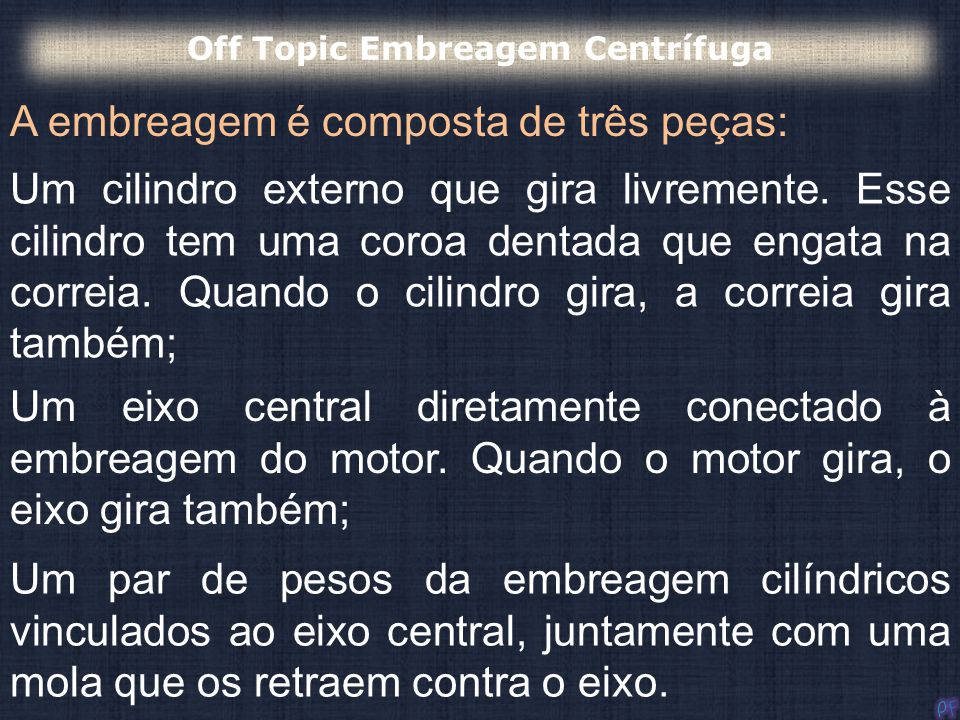 Off Topic Embreagem Centrífuga