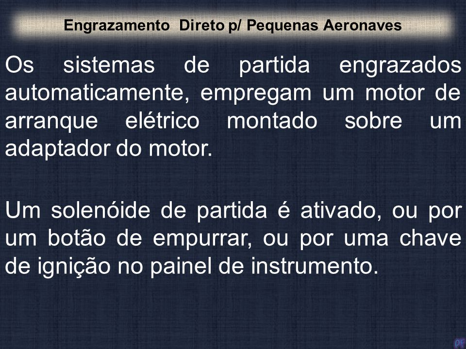 Engrazamento Direto p/ Pequenas Aeronaves