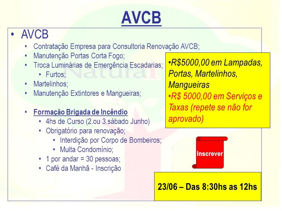 AVCB AVCB R$5000,00 em Lampadas, Portas, Martelinhos, Mangueiras