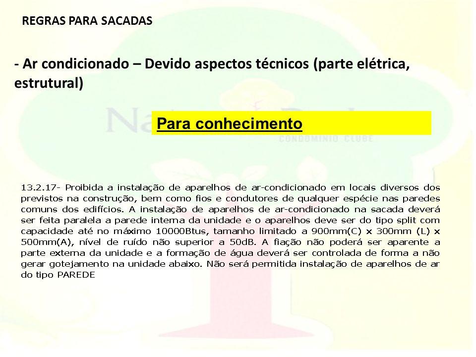 REGRAS PARA SACADAS - Ar condicionado – Devido aspectos técnicos (parte elétrica, estrutural) Para conhecimento.