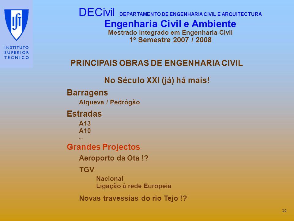 PRINCIPAIS OBRAS DE ENGENHARIA CIVIL No Século XXI (já) há mais!