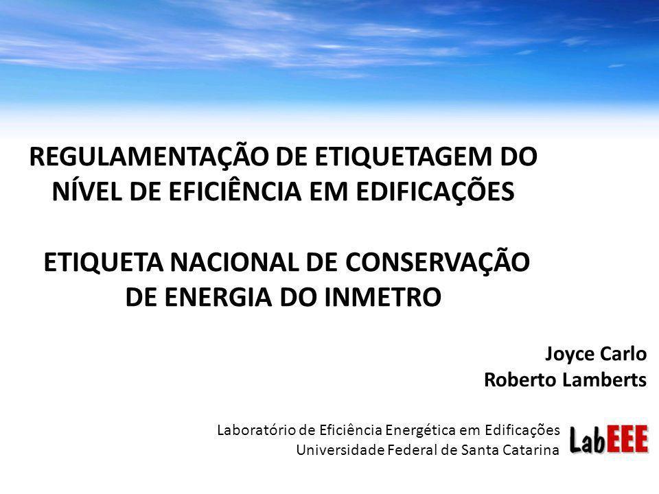 REGULAMENTAÇÃO DE ETIQUETAGEM DO NÍVEL DE EFICIÊNCIA EM EDIFICAÇÕES ETIQUETA NACIONAL DE CONSERVAÇÃO DE ENERGIA DO INMETRO