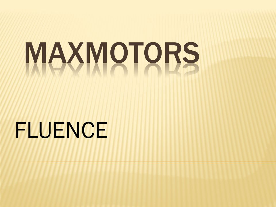 MAXMOTORS FLUENCE