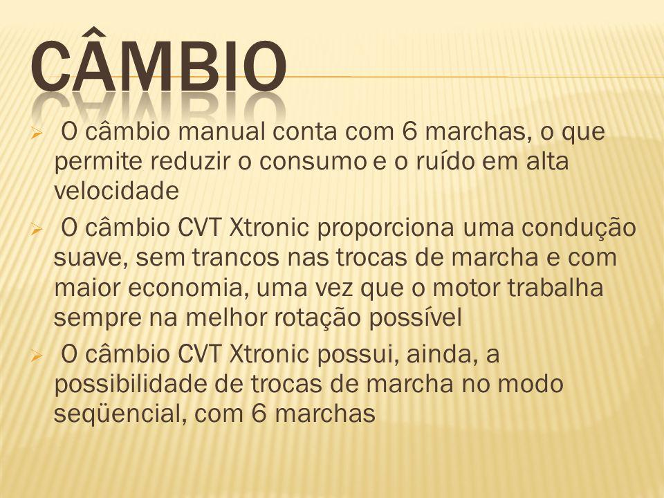 CÂMBIOO câmbio manual conta com 6 marchas, o que permite reduzir o consumo e o ruído em alta velocidade.