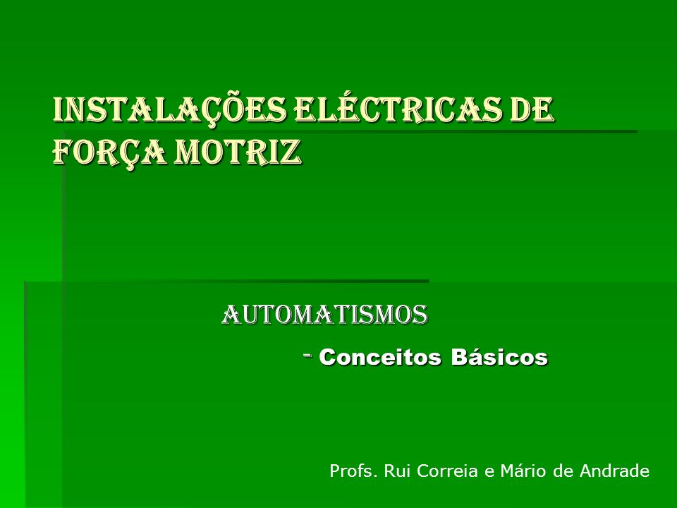 INSTALAÇÕES ELÉCTRICAS DE FORÇA MOTRIZ