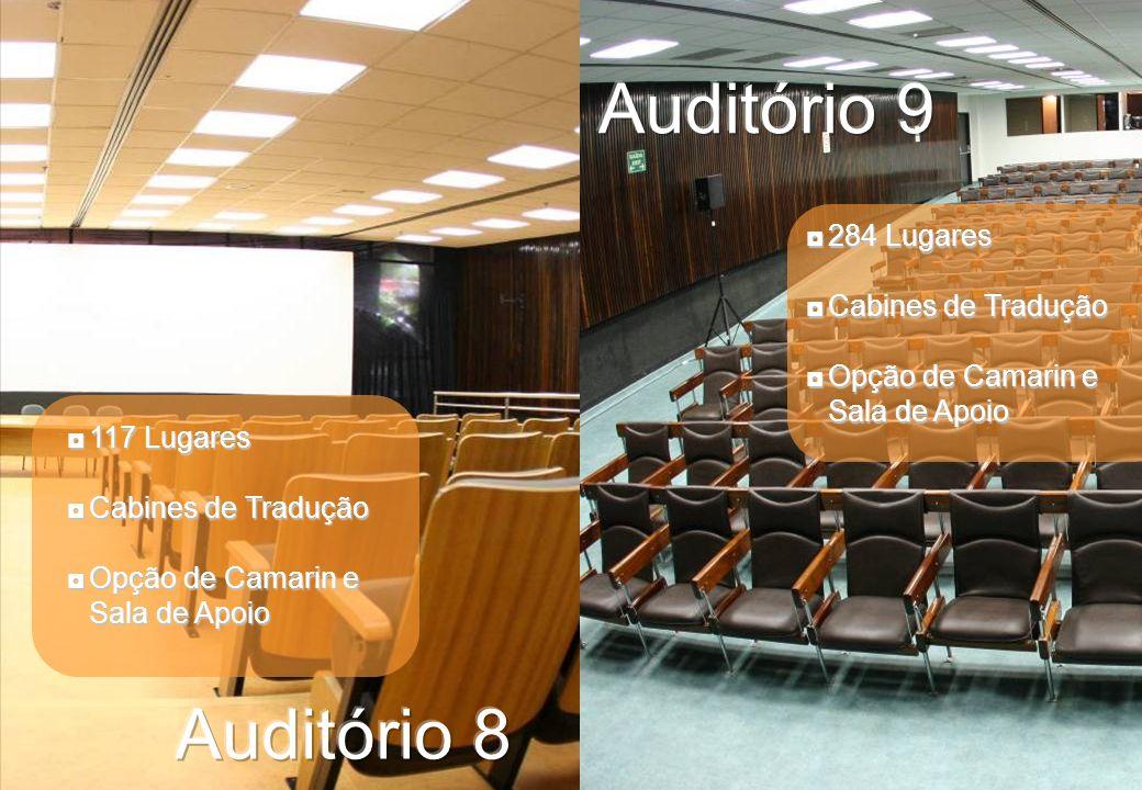 Auditório 9 Auditório 8 284 Lugares Cabines de Tradução