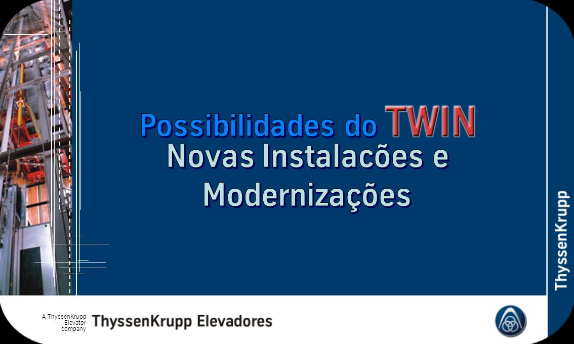 Possibilidades do Novas Instalacões e Modernizações