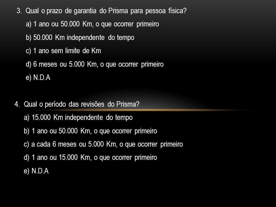 3. Qual o prazo de garantia do Prisma para pessoa física