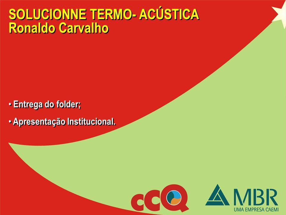 SOLUCIONNE TERMO- ACÚSTICA Ronaldo Carvalho
