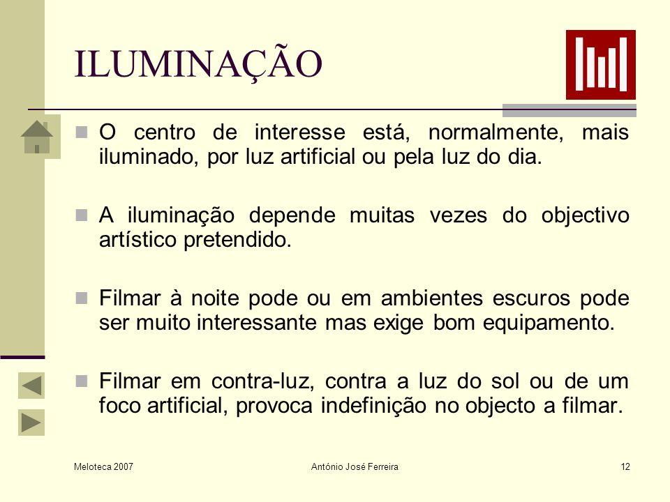 ILUMINAÇÃO O centro de interesse está, normalmente, mais iluminado, por luz artificial ou pela luz do dia.