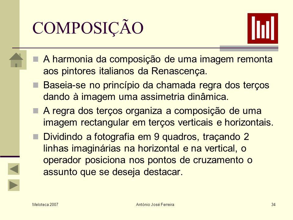 COMPOSIÇÃO A harmonia da composição de uma imagem remonta aos pintores italianos da Renascença.