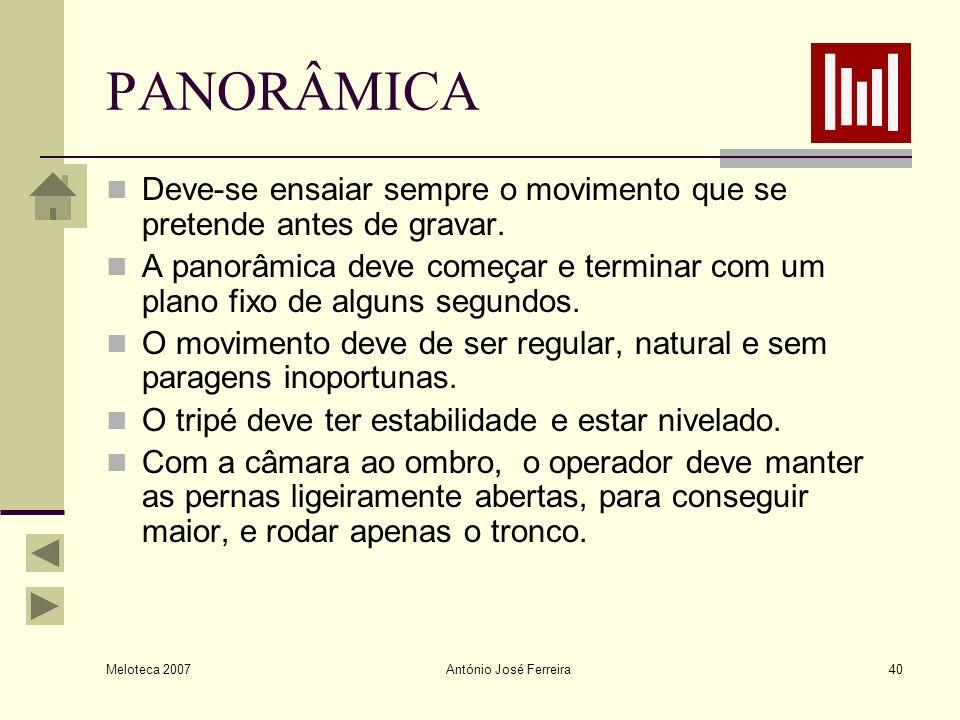 PANORÂMICA Deve-se ensaiar sempre o movimento que se pretende antes de gravar.