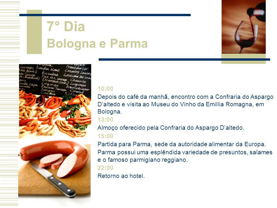 7° Dia Bologna e Parma 10:00.